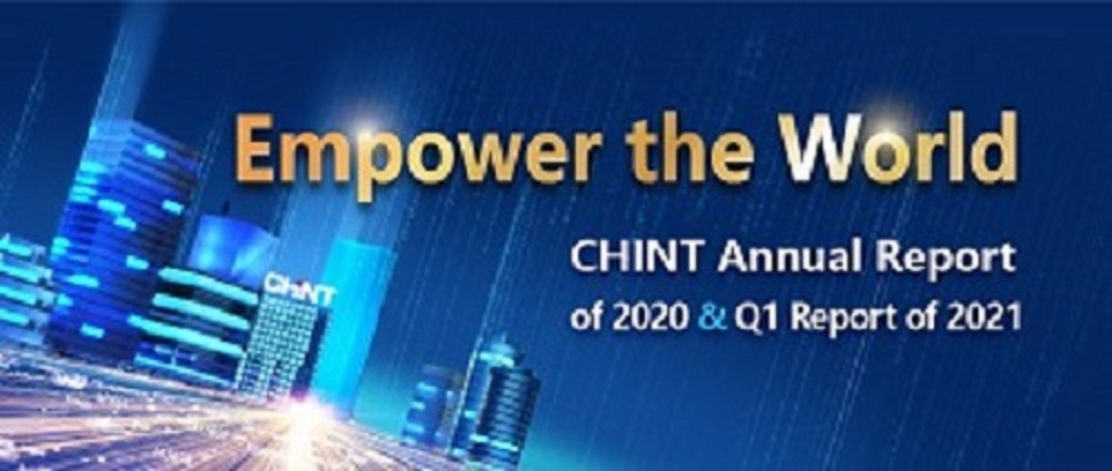 CHINT Annual Report of 2020 & 2021 Q1 Report